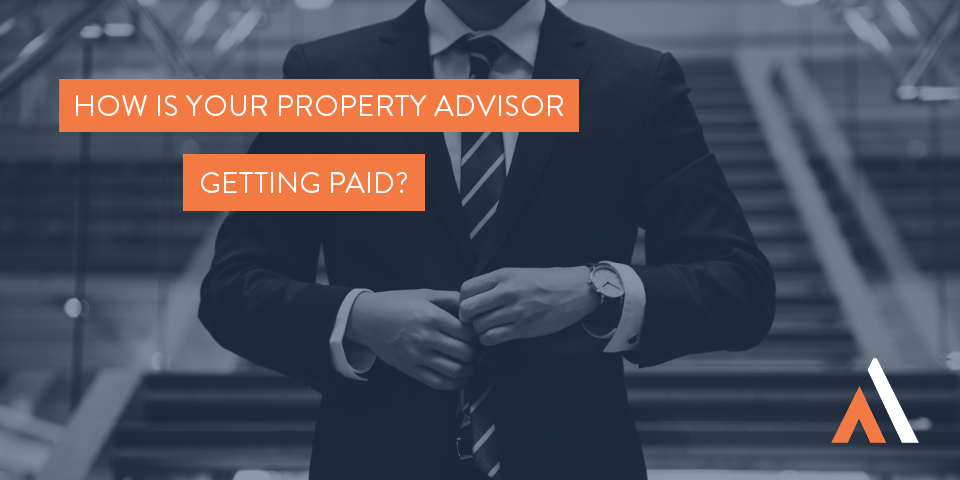 How is your property advisor getting paid