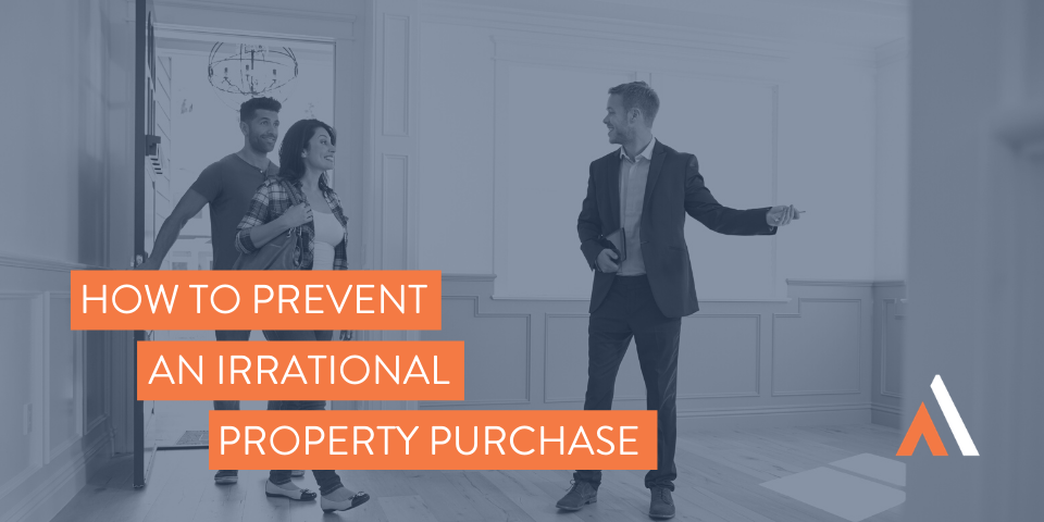 How to prevent an irrational property purchase